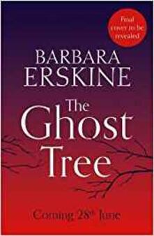 The Ghost Tree - Barbara Erskine - cover