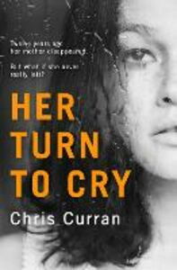Ebook in inglese Her Turn to Cry Curran, Chris