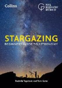 Collins Stargazing: Beginners Guide to Astronomy - Royal Observatory Greenwich,Radmila Topalovic,Tom Kerss - cover