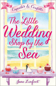 The Little Wedding Shop by the Sea - Jane Linfoot - cover