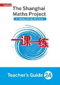 The Shanghai Maths Project Teacher's Guide Year 2A - Laura Clarke,Caroline Clissold,Linda Glithro - cover