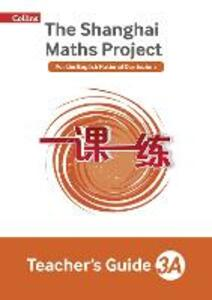 The Shanghai Maths Project Teacher's Guide Year 3A - Laura Clarke,Caroline Clissold,Linda Glithro - cover