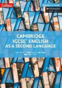 Cambridge IGCSE (TM) English as a Second Language Teacher's Guide - Alison Burch,Shubha Koshy,Lorna Pepper - cover