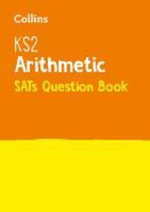 KS2 Maths - Arithmetic SATs Question Book: 2019 Tests - Collins KS2 - cover