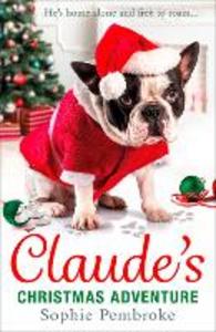 Ebook in inglese Claude's Christmas Adventure Pembroke, Sophie
