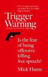 Foto Cover di Trigger Warning, Ebook inglese di Mick Hume, edito da HarperCollins Publishers