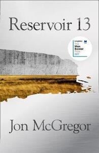 Reservoir 13: Winner of the 2017 Costa Novel Award - Jon McGregor - cover