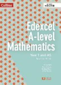 Edexcel A-level Mathematics Student Book Year 1 and AS - Chris Pearce,Helen Ball,Michael Kent - cover
