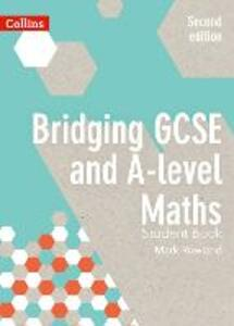 Bridging GCSE and A-level Maths Student Book - Mark Rowland - cover