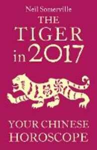 Foto Cover di The Tiger in 2017, Ebook inglese di Neil Somerville, edito da HarperCollins Publishers