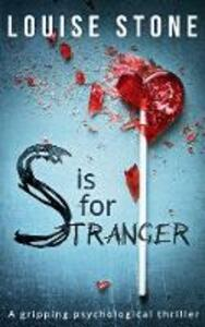 S is for Stranger: The Gripping Psychological Thriller You Don't Want to Miss! - Louise Stone - cover