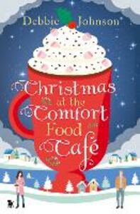 Ebook in inglese Christmas at the Comfort Food Cafe Johnson, Debbie