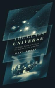 The Glass Universe: The Hidden History of the Women Who Took the Measure of the Stars - Dava Sobel - cover