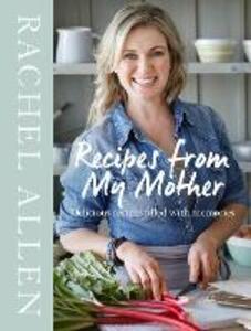 Recipes from My Mother - Rachel Allen - cover