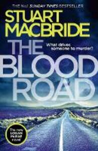 The Blood Road - Stuart MacBride - cover