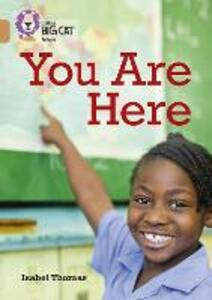 You Are Here; Maps and Why We Use Them: Band 12/Copper - Isobel Thomas - cover