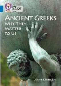 Ancient Greeks and Why They Matter to Us: Band 16/Sapphire - Juliet Kerrigan - cover