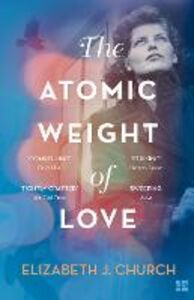 Ebook in inglese The Atomic Weight of Love Church, Elizabeth J