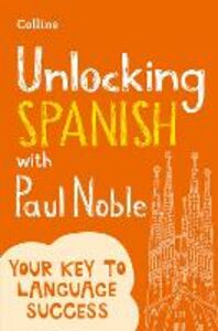 Ebook in inglese Unlocking Spanish with Paul Noble Noble, Paul