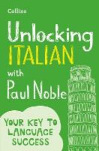 Ebook in inglese Unlocking Italian with Paul Noble Noble, Paul
