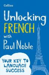Ebook in inglese Unlocking French with Paul Noble Noble, Paul