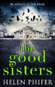 Foto Cover di The Good Sisters, Ebook inglese di Helen Phifer, edito da HarperCollins Publishers