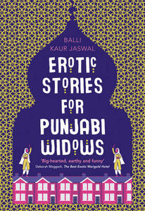 Erotic Stories for Punjabi Widows - Balli Kaur Jaswal - cover