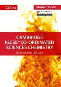 Cambridge IGCSE (TM) Co-ordinated Sciences Chemistry Student's Book - Chris Sunley,Sam Goodman - cover