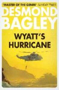 Foto Cover di Wyatt's Hurricane, Ebook inglese di Desmond Bagley, edito da HarperCollins Publishers