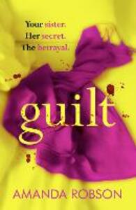 Guilt: The Sunday Times Bestseller That You Need to Read This Year - Amanda Robson - cover