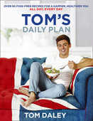 Libro in inglese Tom's Daily Plan: Over 80 Fuss-Free Recipes for a Happier, Healthier You. All Day, Every Day Tom Daley