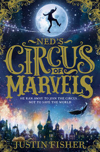 Ned's Circus of Marvels - Justin Fisher - cover