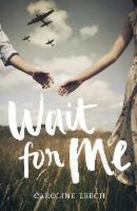 Wait for Me - Caroline Leech - cover