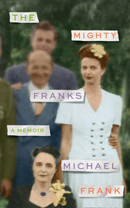 The Mighty Franks: A Memoir - Michael Frank - cover