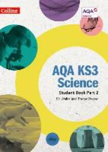 AQA KS3 Science Student Book Part 2 - Ed Walsh,Tracey Baxter - cover