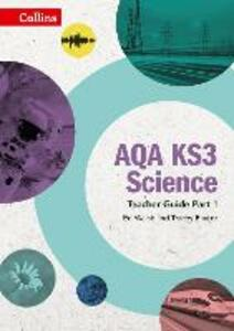 AQA KS3 Science Teacher Guide Part 1 - Ed Walsh,Tracey Baxter - cover