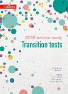 GCSE Science Ready Transition Tests for KS3 to GCSE - Sarah Palmer,Jill Faircloth,Joanna Beswick - cover
