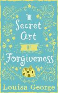 Ebook in inglese Secret Art of Forgiveness George, Louisa