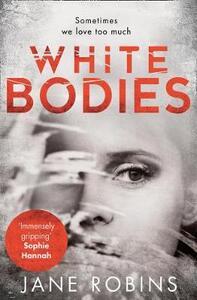 White Bodies - Jane Robins - cover