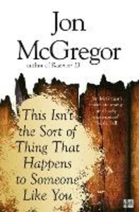 Ebook in inglese This Isn't the Sort of Thing That Happens to Someone Like You McGregor, Jon