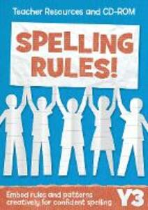 Year 3 Spelling Rules: Teacher Resources and CD-ROM - Keen Kite Books - cover