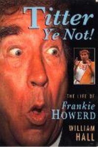 Foto Cover di Titter Ye Not!, Ebook inglese di William Hall, edito da HarperCollins Publishers