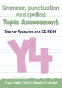 Year 4 Grammar, Punctuation and Spelling Topic Assessment: Teacher Resources and CD-ROM - Keen Kite Books - cover