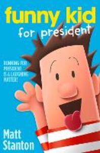 Funny Kid For President - Matt Stanton - cover