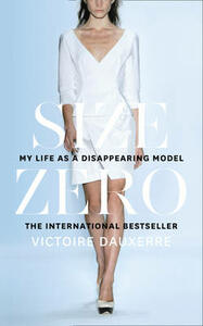 Size Zero: My Life as a Disappearing Model - Victoire Dauxerre - cover