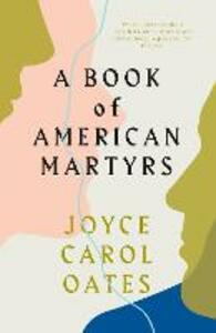 A Book of American Martyrs - Joyce Carol Oates - cover