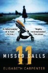 11 Missed Calls: A Gripping Psychological Thriller That Will Have You on the Edge of Your Seat - Elisabeth Carpenter - cover