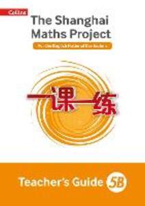 The Shanghai Maths Project Teacher's Guide 5B - Laura Clarke,Caroline Clissold,Linda Glithro - cover