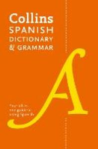Collins Spanish Dictionary and Grammar: 120,000 Translations Plus Grammar Tips - Collins Dictionaries - cover