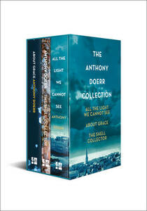 All the Light We Cannot See, About Grace and The Shell Collector: The Anthony Doerr Collection - Anthony Doerr - cover